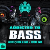Addicted to Bass Dubstep, Drum & Bass + Future Bass - Ministry of Sound