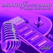 Smooth Jazz Radio, Vol. 14 (Instrumental, Lounge Hotel and Bar, Jazz Cafè)