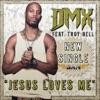 Jesus Loves Me (feat. Troy Bell) - Single, DMX & Troy Bell