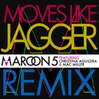 Moves Like Jagger (feat. Christina Aguilera & Mac Miller) [Remix] - Single - Maroon 5
