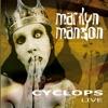 Cyclops (Live), Marilyn Manson