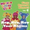 Mother Goose Club - Sings Nursery Rhymes, Vol. 4: Row, Row, Row Your Rhyme