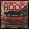 Welcome to My Hood (Edited Version) [feat. Rick Ross, Plies, Lil Wayne & T-Pain] - Single, DJ Khaled