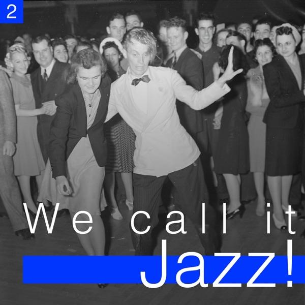 We Call It Jazz!, Vol. 2 | Various Artists