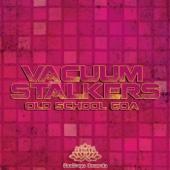 Old School Goa - Vacuum Stalkers