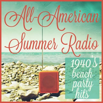 All-American Summer Radio: 1940's Beach Party Hits Including Rum and Coca-Cola, Sentimental Journey, Paper Doll, That Old Black Magic, And More! – Various Artists