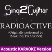 Radioactive (Originally Performed By Imagine Dragons) [Acoustic Karaoke Version]