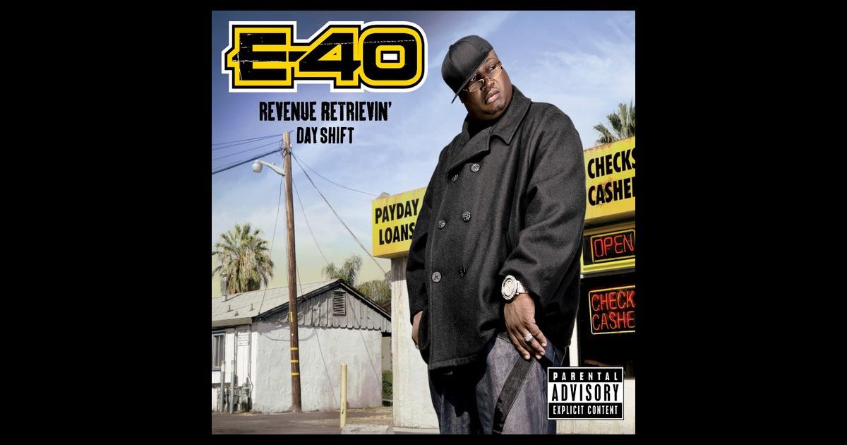 E-40 revenue retrievin day shift