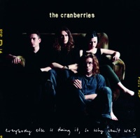 Picture of Everybody Else Is Doing It, So Why Can't We? by The Cranberries