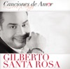 Canciónes de Amor: Gilberto Santa Rosa, Gilberto Santa Rosa