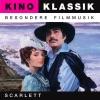 Scarlett - Original Soundtrack, Kino Klassik, The City of Prague Philharmonic Orchestra & John Morris