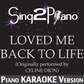 Loved Me Back to Life (Originally Performed By Celine Dion) [Piano Karaoke Version]