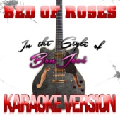 Bed of Roses (In the Style of Bon Jovi) [Karaoke Version]