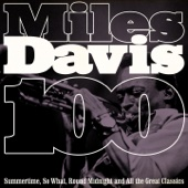 100 Miles Davis (Summertime, So What, 'round Midnight and All the Great Classics)