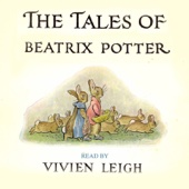 The Tales of Beatrix Potter: The Complete Vivien Leigh Recordings (Remastered)