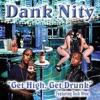 Get High, Get Drunk (feat. Tech N9ne) - Single, Dank Nity