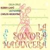La Sonora Matancera (feat. Celia Cruz, Bobby Capó, Leo Marini & Carlos Argentino), La Sonora Matancera