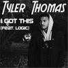 I Got This (feat. Logic) - Single, Tyler Thomas