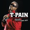 Buy U a Drank (Shawty Snappin') [Remix] {feat. Kanye West} - Single, T-Pain feat. Kanye West