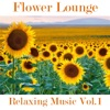 Flowers Lounge  Compilation, Vol. 1 (Relaxing Music), Fly Project