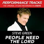 People Need the Lord (Performance Tracks) - EP - Steve Green, Steve Green