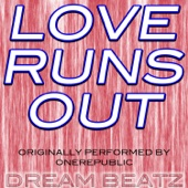 Love Runs Out (Originally Performed by Onerepublic) [Karaoke Instrumental Version]