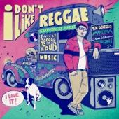 I Don't Like Reggae
