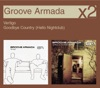 Vertigo / Goodbye Country (Hello Nightclub), Groove Armada