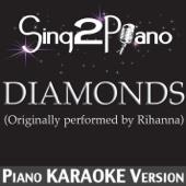 Diamonds (Originally Performed By Rihanna) [Piano Karaoke Version]
