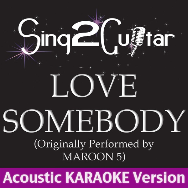Love Somebody Album Cover by Sing2Guitar