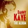 Danny Kaye - the Album, Danny Kaye