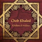 Khallou el mahna