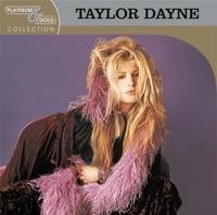 Platinum & Gold Collection: Taylor Dayne - Taylor Dayne