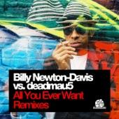 All U Ever Want (Billy Newton-Davis vs. deadmau5)