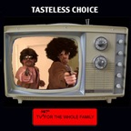 Tasteless Choice