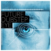 Future Dubstep Eye