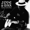Love and War - Single, Neil Young
