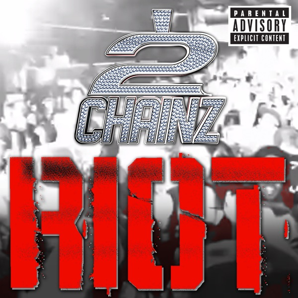 Riot - Single 2 Chainz CD cover