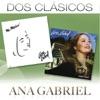 Dos Clásicos: Ana Gabriel, Ana Gabriel
