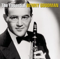 Picture of The Essential Benny Goodman (Remastered) by Benny Goodman & Benny Goodman and His Orchestra