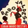Cuban Magic (Best Of), Bebo Valdés