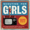 Everybody Wants to Be On TV, Scouting for Girls