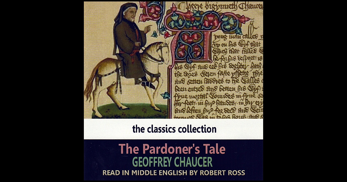 the consequences of greed in the pardoners tale a novel by geoffrey chaucer Greed and avarice in chaucer's the pardoner's tale the pardoner is invited to tell a story to the pilgrims that has a canterbury tales (1997) geoffrey.