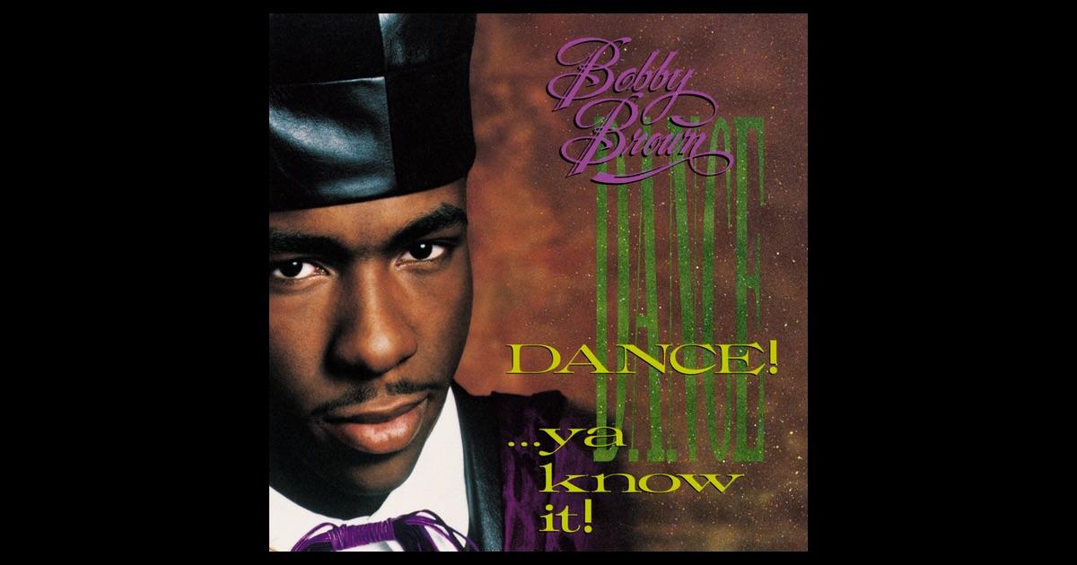 Bobby Brown - Dance!...Ya Know It!