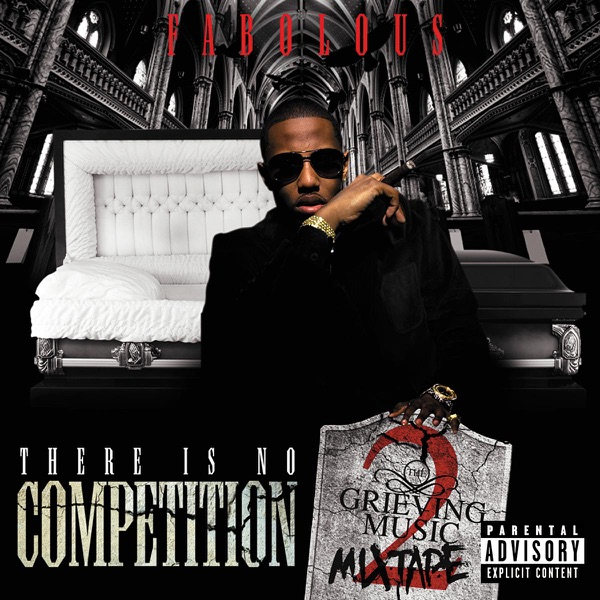 There Is No Competition 2 The Grieving Music Mixtape Fabolous CD cover
