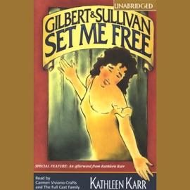 Gilbert and Sullivan Set Me Free (Unabridged) - Kathleen Karr mp3 listen download