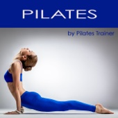 Pilates - Pilates Exercises & Pilates Workout Lounge Music