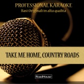 Roadhouse Professional Karaoke - Take Me Home, Country Roads (Instrumental Version) [Originally by John Denver] artwork