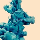 The Temper Trap (Deluxe Version) - The Temper Trap
