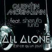 All Alone (Est-ce qu'un jour) [Radio Edit] {feat. Sheryfa Luna} - Single